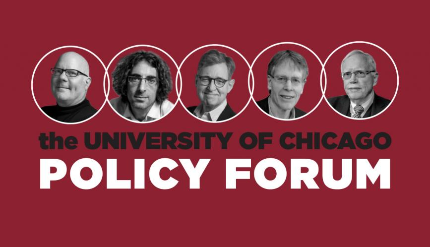 """Graphic reads """"The Unviersity of Chicago Policy Forum"""" below portraits of panelists and moderator from left to right: Colin Camerer, Itzhak Gilboa, Michael Woodford, Lars Peter Hansen, James Heckman."""